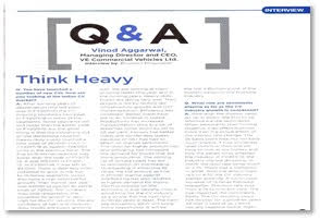 """""""THINK HEAVY"""" Q&A VINOD AGGARWAL MANAGING DIRECTOR AND CEO, VE COMMERCIAL VEHICLES LTD"""